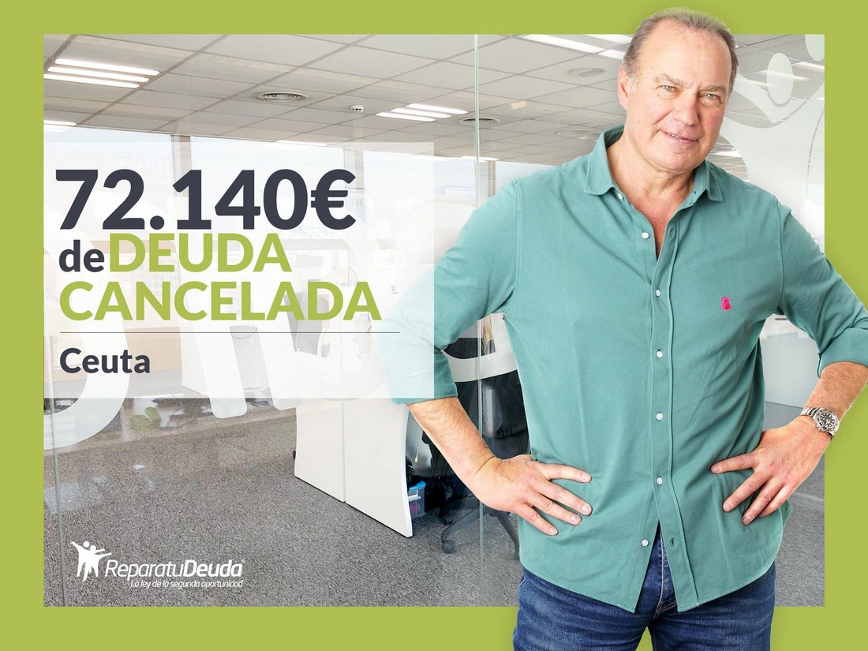 Repara tu Deuda abogados cancela 72.140? en Ceuta con la Ley de Segunda Oportunidad