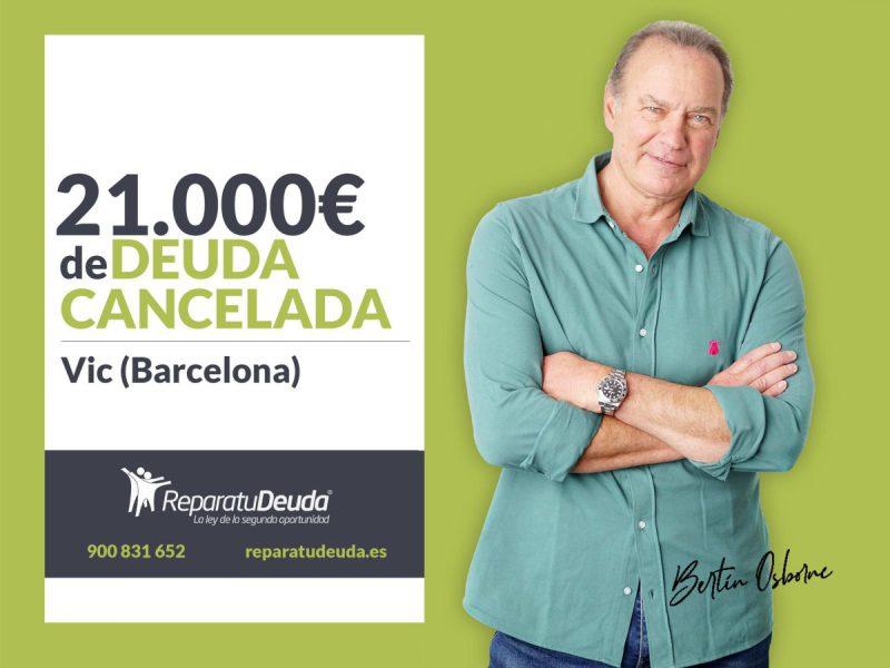 Repara tu Deuda abogados cancela 21.000? en Vic (Barcelona) con la Ley de Segunda Oportunidad