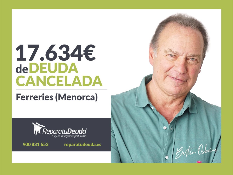 Repara tu Deuda abogados cancela 17.634? en Ferreries (Menorca) con la Ley de Segunda Oportunidad